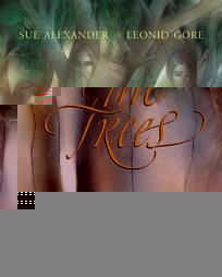 Behold the Trees, by Sue Alexander