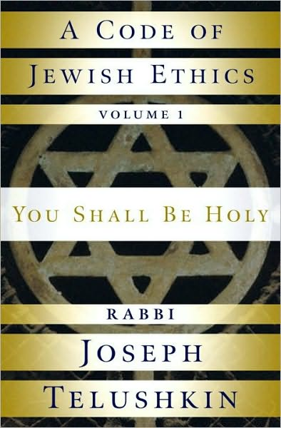 A Code of Jewish Ethics Volume 1, by Rabbi Joseph Telushkin