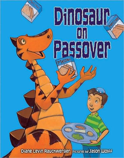 Dinosaur on Passover, by Diane Levin Rauchwerger