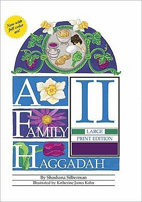 Family Haggadah II Large Print, by Shoshanah Silberman
