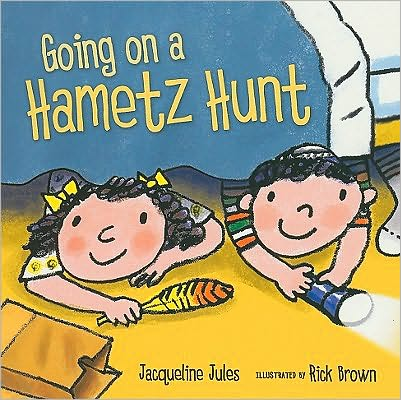 Going on a Hametz Hunt, by Jacqueline Jules