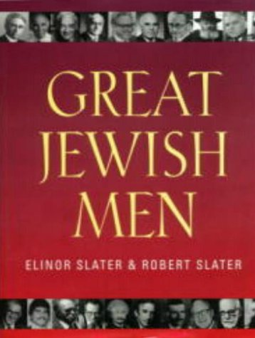 Great Jewish Men, by Elinor Slater and Robert Slater