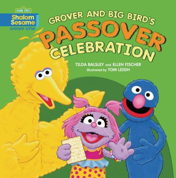 Grover & Big Bird's Passover Celebration, by Tilda Balsley