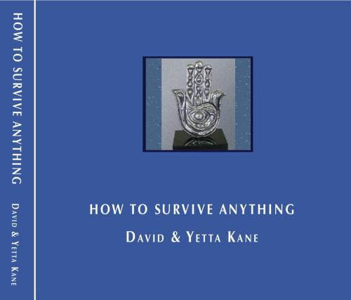 How To Survive Anything, by Rabbi Hazan David and Yetta Kane