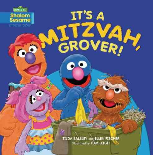 It's A Mitzvah Grover, by Tilda Balsley & Ellen Fischer
