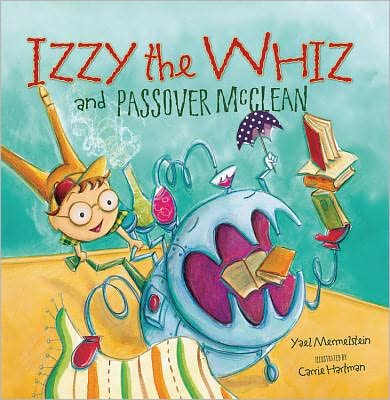 Izzy the Whiz and Passover McClean, by Yael Mermelstein