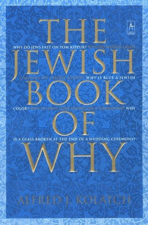 Jewish Book of Why, by Rabbi Alfred J. Kolatch
