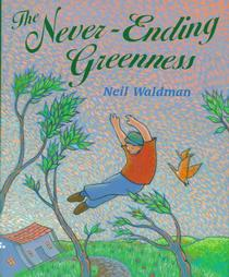 Never Ending Greenness, by Neil Waldman