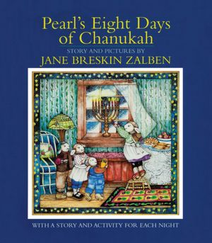 Pearl's Eight Days of Chanukah, by Jane Breskin Zalben