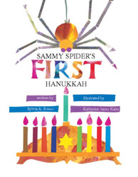 Sammy Spider's First Hanukkah, by Slyvia A. Rouss