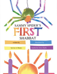 Sammy Spider's First Shabbat, by Sylvia A. Rouss