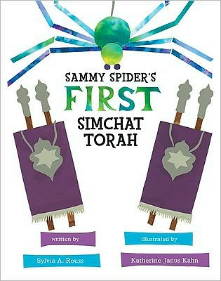Sammy Spider's First Simchat Torah, by Sylvia A. Rouss