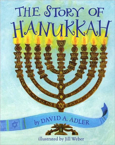 Story of Hanukkah, by David A Adler