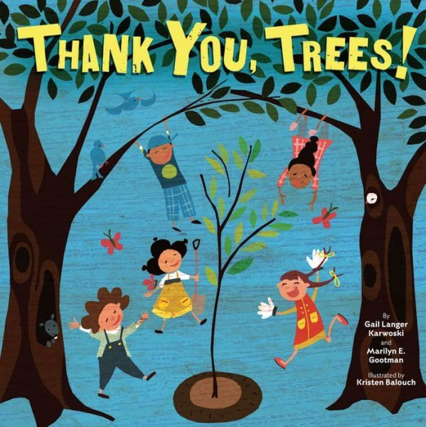 Thank you, Trees!, by Gail Langer Karwoski